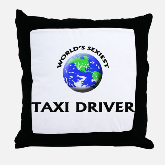 World's Sexiest Taxi Driver Throw Pillow