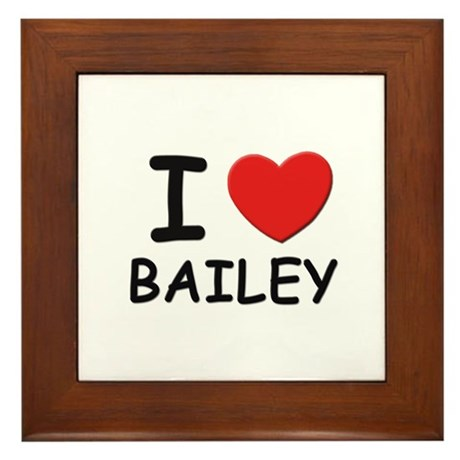 I love Bailey Framed Tile