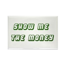 Show me the Money Rectangle Magnet