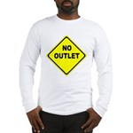 No Outlet Sign Long Sleeve T-Shirt