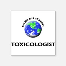 World's Sexiest Toxicologist Sticker