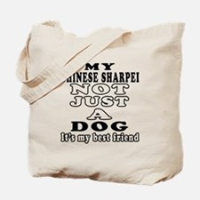 Chinese Sharpei not just a dog Tote Bag