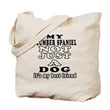 Clumber Spaniel not just a dog Tote Bag