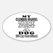 Clumber Spaniel not just a dog Decal