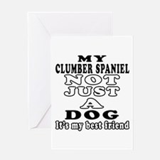Clumber Spaniel not just a dog Greeting Card