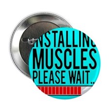 "Installing Muscles Please Wait... 2.25"" Button"