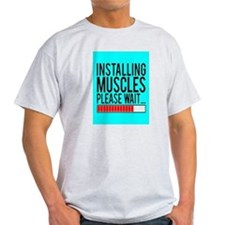 Installing Muscles Please Wait... T-Shirt