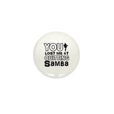 Lost me at quitting Samba Mini Button (10 pack)