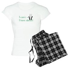 I Can't, I Have (Irish) Dance pajamas