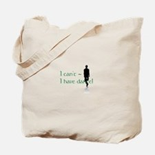 I Can't, I Have (Irish) Dance Tote Bag