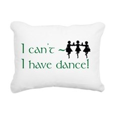 I Can't, I Have (Irish) Dance Rectangular Canvas P