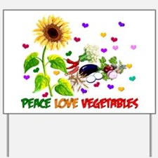 Peace Love Vegetables Yard Sign