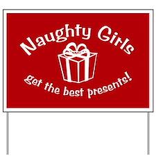 Naughty Girls Best Presents Yard Sign