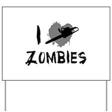 I Love Killing Zombies Yard Sign