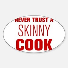 never-trust-a-skinny-cook-AKZ-BROWN Decal