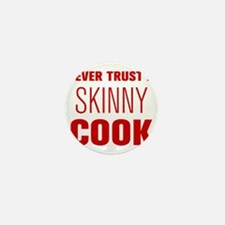 never-trust-a-skinny-cook-AKZ-BROWN Mini Button