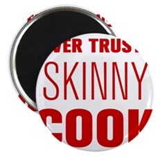 "never-trust-a-skinny-cook-AKZ-BROWN 2.25"" Magnet ("