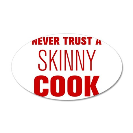 never-trust-a-skinny-cook-AKZ-BROWN Wall Decal