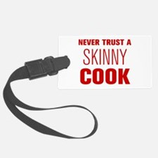 never-trust-a-skinny-cook-AKZ-BROWN Luggage Tag