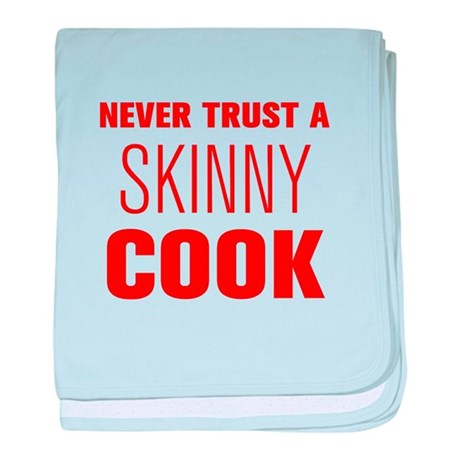 never-trust-a-skinny-cook-AKZ-BROWN baby blanket
