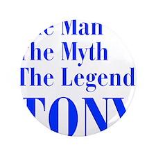 "man-myth-legend-tony-bod-blue 3.5"" Button"