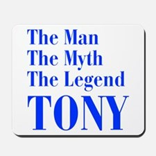 man-myth-legend-tony-bod-blue Mousepad