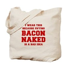 I-wear-this-because-frying-bacon-fresh-burg Tote B