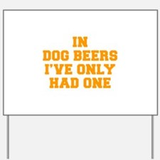 in-dog-beers-FRESH-ORANGE Yard Sign