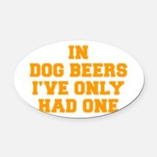 in-dog-beers-FRESH-ORANGE Oval Car Magnet