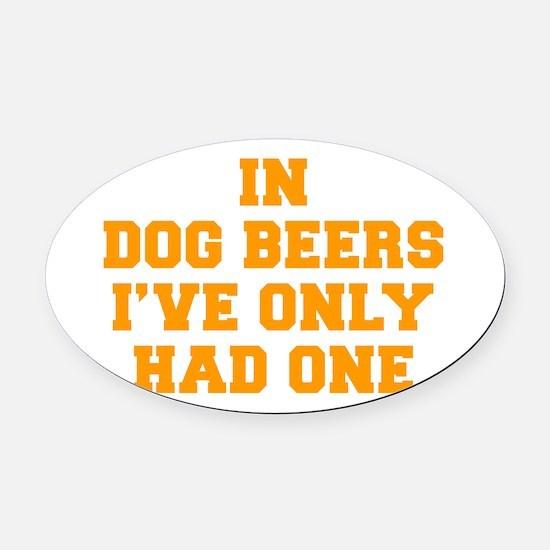 in-dog-beers-FRESH-ORANGE Oval Car Magnet