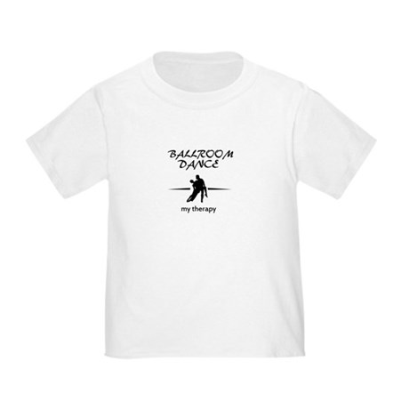 Ballroom Dance my therapy designs Toddler T-Shirt