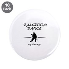 """Ballroom Dance my therapy designs 3.5"""" Button (10"""