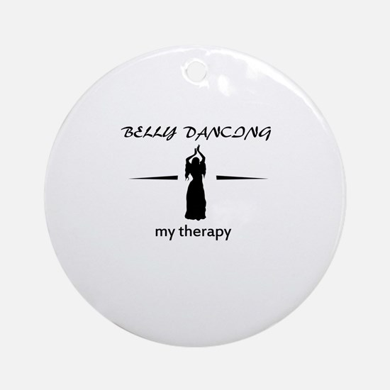 Belly Dancing my therapy designs Ornament (Round)