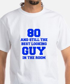 80-and-still-best-looking-guy-FRESH-BLUE T-Shirt