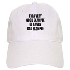 GOOD EXAMPLE OF A BAD EXAMPLE Baseball Cap