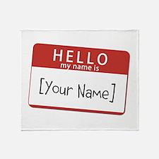 Custom Hello My Name Is Throw Blanket