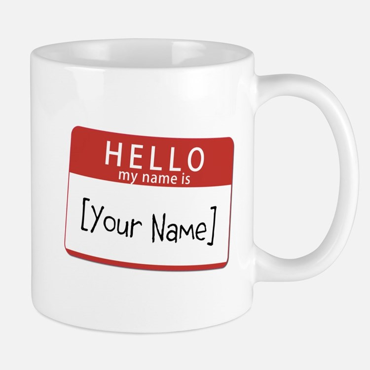 Custom Hello My Name Is Mug