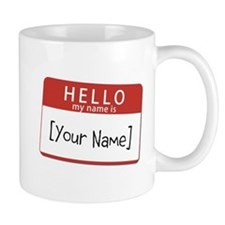 Custom Hello My Name Is Small Mugs