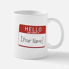 Custom Hello My Name Is Small Mugs