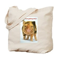 I just love getting dirty! Tote Bag