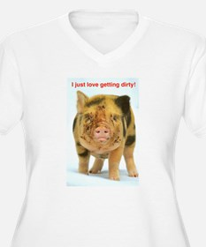 I just love getting dirty! Plus Size T-Shirt