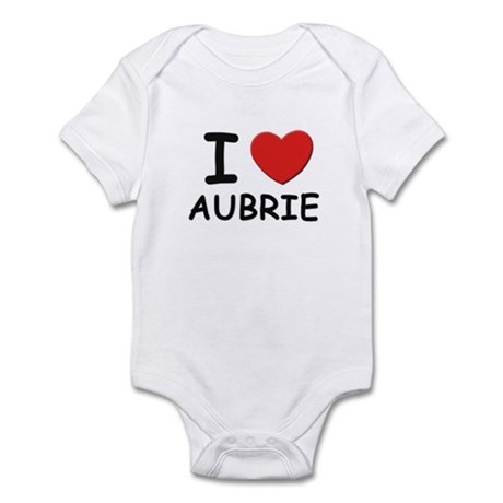 I love Aubrie Infant Bodysuit