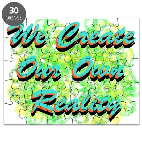 We Create Our Own Reality Puzzle