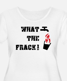 What The Frack! Plus Size T-Shirt