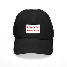 I Don't Do Small Talk Baseball Hat