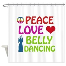 Peace Love Belly Dancing Shower Curtain