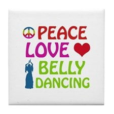 Peace Love Belly Dancing Tile Coaster