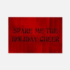 Spare Me The Holiday Cheer Rectangle Magnet