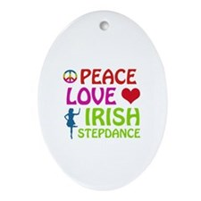 Peace Love Irish Stepdance Ornament (Oval)