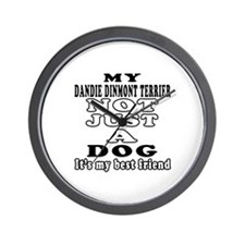 Dandie Dinmont Terrier not just a dog Wall Clock
